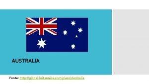 AUSTRALIA Fonte http global britannica complaceAustralia LOCALIZAO Link