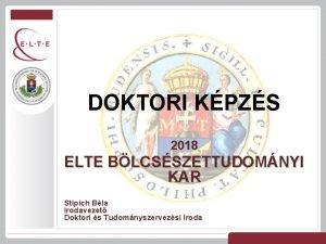 DOKTORI KPZS 2018 ELTE BLCSSZETTUDOMNYI KAR Stipich Bla