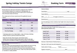 Spring Holiday Tennis Camps Booking Form Do you