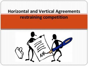 Horizontal and Vertical Agreements restraining competition References Faull