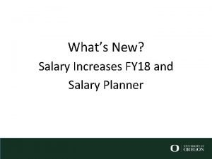 Whats New Salary Increases FY 18 and Salary