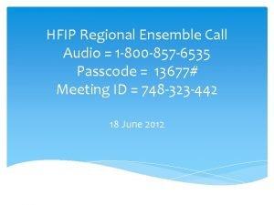 HFIP Regional Ensemble Call Audio 1 800 857