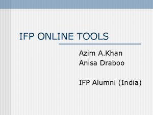 IFP ONLINE TOOLS Azim A Khan Anisa Draboo