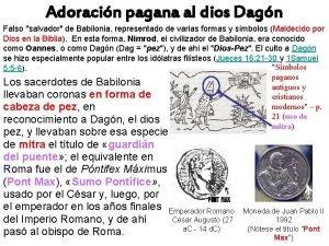 Adoracin pagana al dios Dagn Falso salvador de