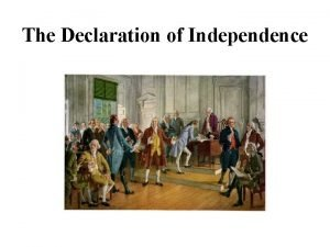 The Declaration of Independence Chronology of Declaration Events