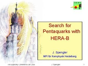 Search for Pentaquarks with HERAB J Spengler MPI