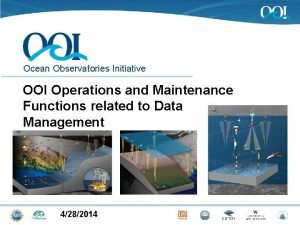 Ocean Observatories Initiative OOI Operations and Maintenance Functions