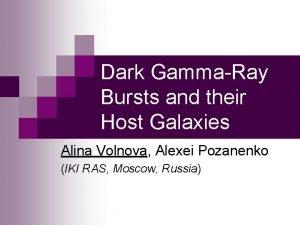 Dark GammaRay Bursts and their Host Galaxies Alina