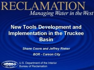 New Tools Development and Implementation in the Truckee