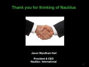 Thank you for thinking of Nautilus Jason Wyndham