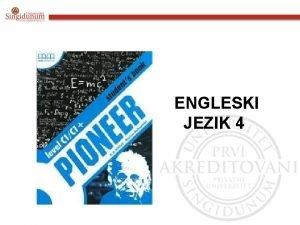 ENGLESKI JEZIK 4 ENGLESKI JEZIK 4 Udbenik Pioneer
