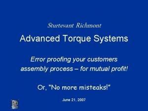 Sturtevant Richmont Advanced Torque Systems Error proofing your