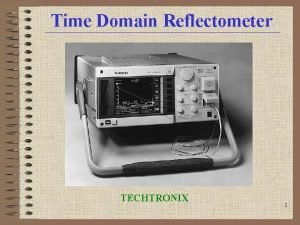 Time Domain Reflectometer TECHTRONIX 1 Time Domain Reflectometer