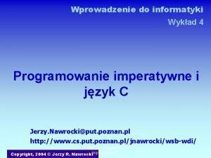 Wprowadzenie do informatyki Wykad 4 Programowanie imperatywne i