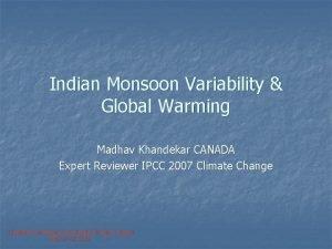 Indian Monsoon Variability Global Warming Madhav Khandekar CANADA