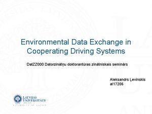 Environmental Data Exchange in Cooperating Driving Systems Dat