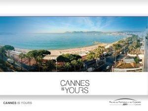 Cannes unica al mondo Cannes lunica destinazione al