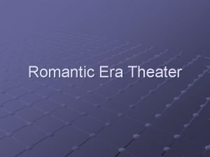 Romantic Era Theater Romantic Era Plays Romantic Plays