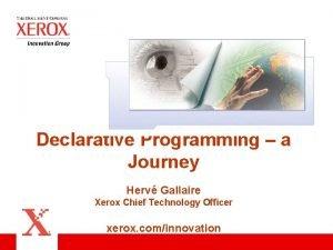 Declarative Programming a Journey Herv Gallaire Xerox Chief