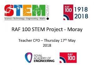 RAF 100 STEM Project Moray Teacher CPD Thursday