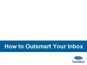 How to Outsmart Your Inbox Youve got mail