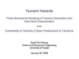 Tsunami Hazards Threedimensional Modeling of Tsunami Generation and