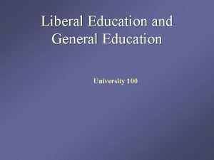 Liberal Education and General Education University 100 What