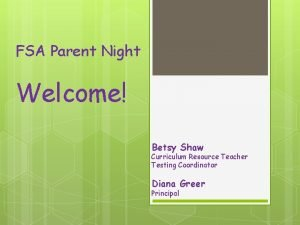 FSA Parent Night Welcome Betsy Shaw Curriculum Resource