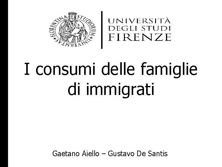 I consumi delle famiglie di immigrati Gaetano Aiello