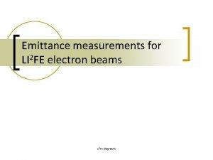 Emittance measurements for LI 2 FE electron beams