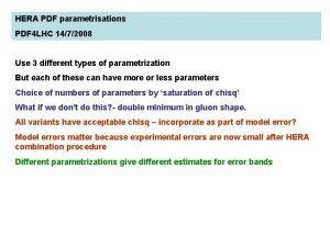 HERA PDF parametrisations PDF 4 LHC 1472008 Use