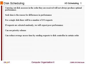 Disk Scheduling IO Scheduling 1 Carrying out disk