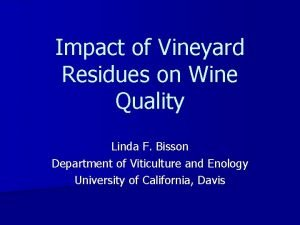 Impact of Vineyard Residues on Wine Quality Linda