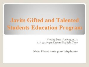 Javits Gifted and Talented Students Education Program Closing