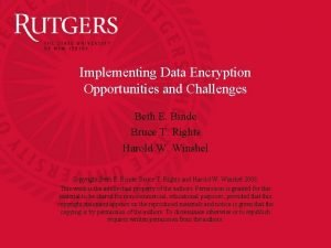 Implementing Data Encryption Opportunities and Challenges Beth E