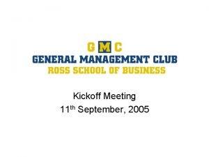 Kickoff Meeting 11 th September 2005 Kickoff Agenda