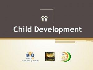 Child Development Child Development program known as Asha