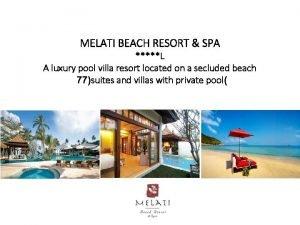 MELATI BEACH RESORT SPA L A luxury pool