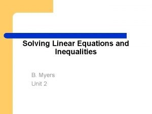 Solving Linear Equations and Inequalities B Myers Unit