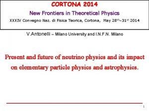 CORTONA 2014 New Frontiers in Theoretical Physics XXXIV