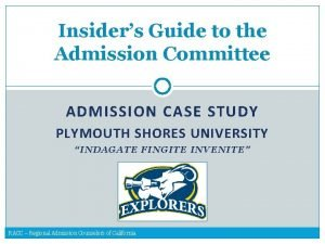 Insiders Guide to the Admission Committee ADMISSION CASE