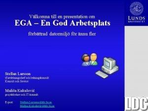 Vlkomna till en presentation om EGA En God