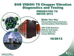 SNS VISION T 0 Chopper Vibration Diagnostics and