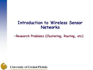 Introduction to Wireless Sensor Networks Research Problems Clustering