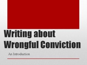 Writing about Wrongful Conviction An Introduction The law