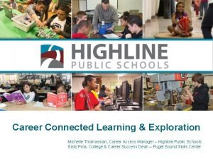 Career Connected Learning Exploration Michelle Thomassian Career Access