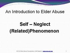 An Introduction to Elder Abuse Self Neglect RelatedPhenomenon