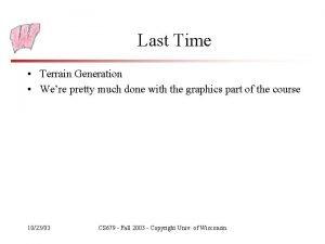 Last Time Terrain Generation Were pretty much done