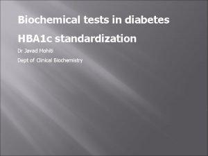 Biochemical tests in diabetes HBA 1 c standardization
