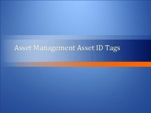 Asset Management Asset ID Tags RFID Tag location
